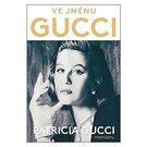 Patricia Gucci. Ve jménu Gucci