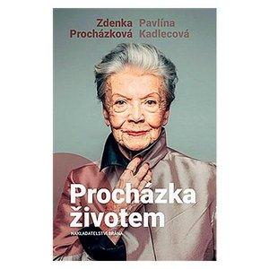 P. Kadlecová a Z. Procházková. Procházka životem